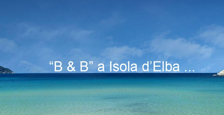 Isola-dElba-Procchio_b&bisolaelba1600x400n10